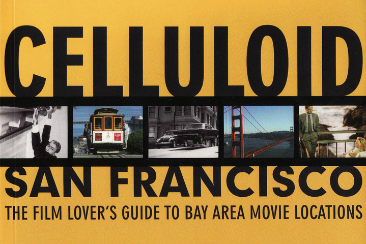 Book cover for Celluloid San Francisco, the film lover's guide to Bay Area movie locations by Jim VanBuskirk